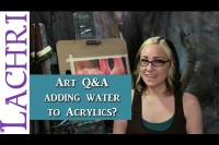 Art Q & A - is it ok to add water to acrylic paint? w/ Lachri