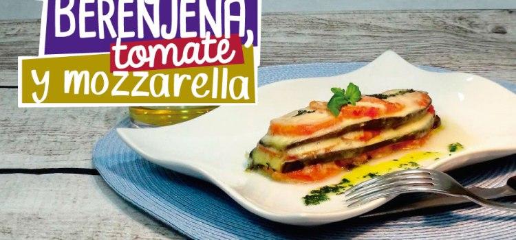Milhojas de berenjena, tomate y mozzarella – Receta ligera y saludable