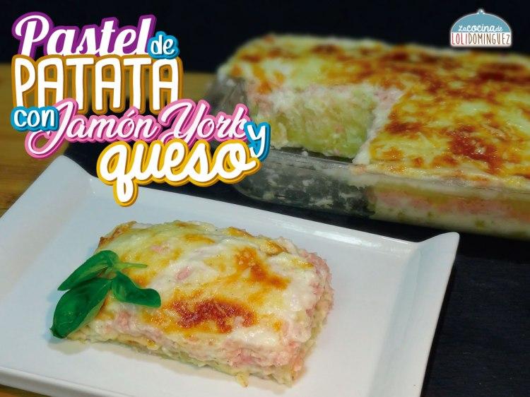 Pastel de patata con jamón york, queso y salsa bechamel. ¡Súper fácil!