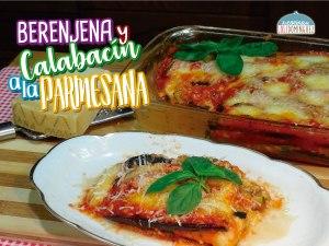 Berenjena y calabacín a la parmesana ¡Receta muy fácil!