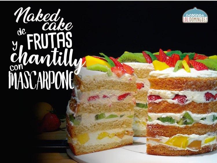 Naked Cake o tarta desnuda de frutas y chantilly con mascarpone