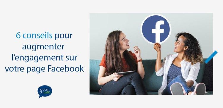 6 conseils pour augmenter la participation de vos fans sur votre page Facebook