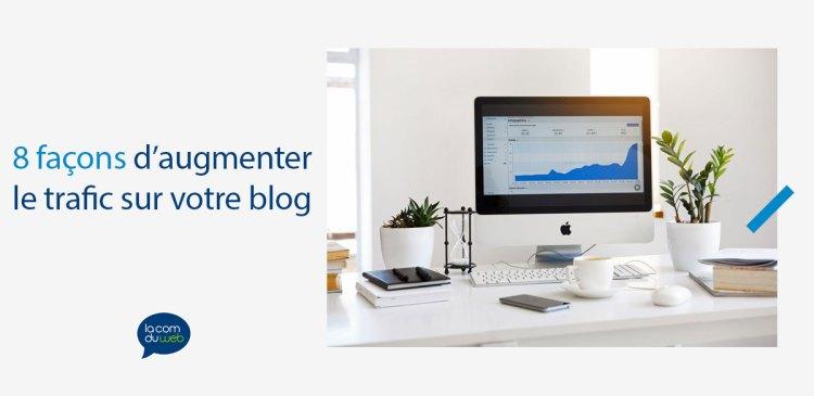 8 façons d'augmenter le trafic sur votre blog