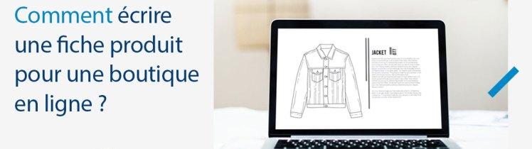 Comment écrire une fiche produit pour une boutique en ligne ?