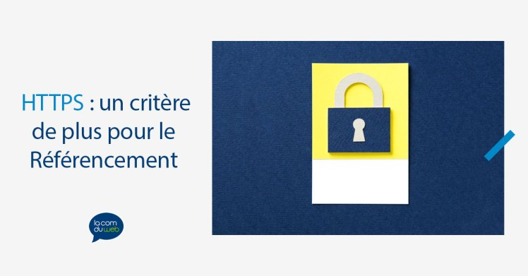 HTTPS : un critère de plus en SEO