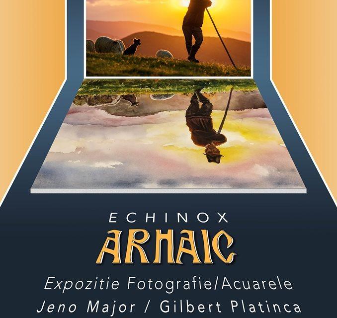 "Expozitia de fotografie si pictura, ""Echinox Arhaic""  semnata de Jeno Major & Gilbert Platinca"