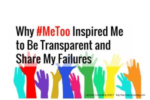 metoo, me too, inspiration, transparent, transparency, failures, business failures, entrepreneur, business ownership, trauma, abuse