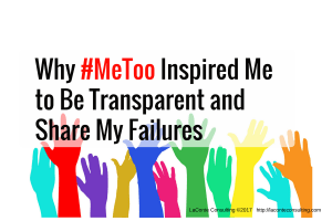 metoo, me too, inspiration, transparent, transparency, failures, business failures, entrepreneur, business ownership, trauma, abuse