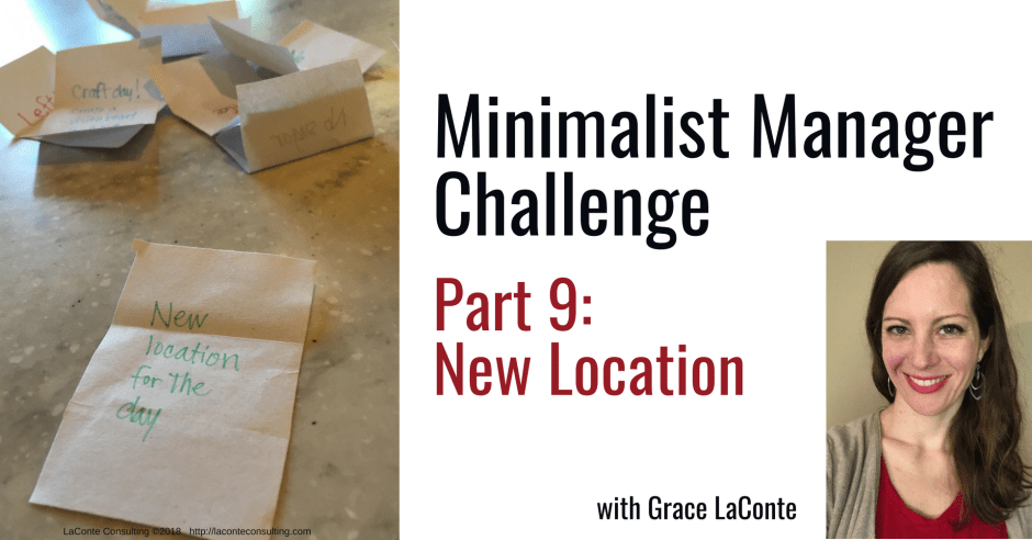minimalist manager, the minimalist manager, minimalist challenge, management, office location, change of scenery, strategic planning, strategic risk