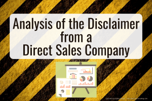 Disclaimer, Analysis of a Disclaimer, Disclaimer Analysis, Direct Sales, MLM, Multi-Level Marketing, Network Marketing, analysis, strategic risk