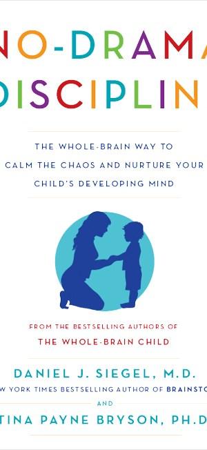 No-Drama Discipline, Whole-Brain, Whole Brain Way, Whole-Brain Child, nurturing, Brainstorm, Daniel Siegel, Tina Payne Bryson, book, book review