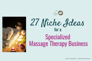 niche, practice niche, niche practice, niche specialty, massage therapy, specialized massage therapy, massage therapist, massage therapy practice, marketing niche, strategic marketing, marketing strategy
