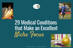 medical conditions, 29 medical conditions, niche conditions, niche practice, practice niche, the practice niche, niche medicine,niche healthcare, niche marketing, marketing strategy, niche marketing strategy