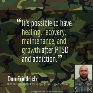 Dan Friedrich, USMC, US Marine Corps, retired Marine, Marine, United States Marine, United States Marine Corps, PTSD, PTSD recovery, military PTSD, post-traumatic stress, post-traumatic stress disorder, post-traumatic growth,, military, retired military, strategic growth