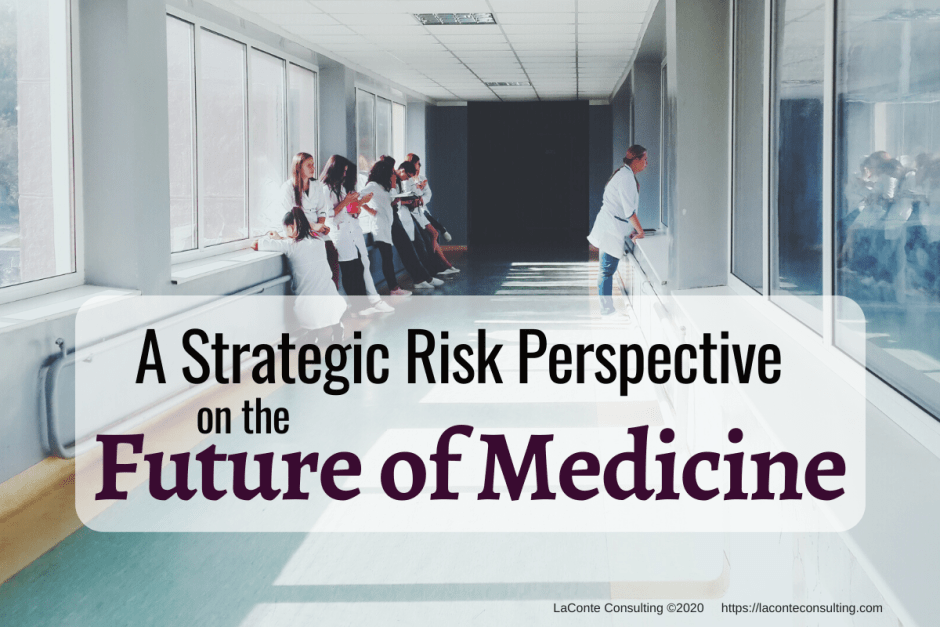 medicine, medical care, healthcare, future of medicine, strategic risk, strategic healthcare, risk strategy, risk management, physicians, doctors, medical services