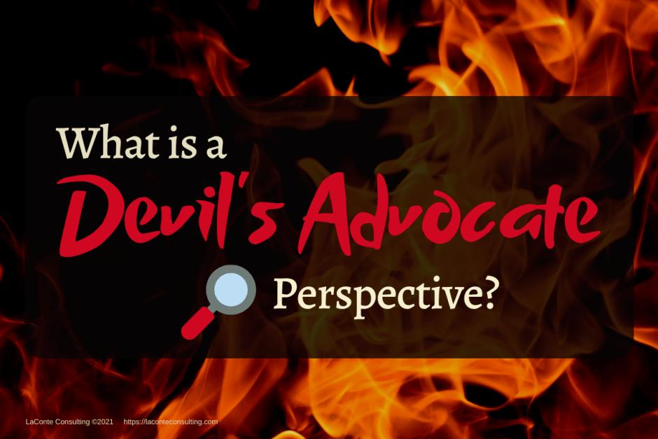 Devil's Advocate, Devil's Advocate Perspective