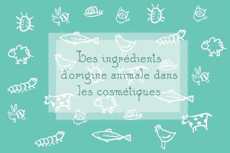 ingrédients d'origine animale dans les cosmétiques