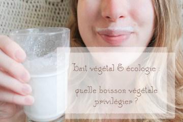 lait végétal et écologie quelle boisson végétale