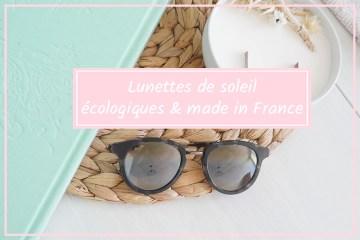 lunettes de soleil écologiques made in france éthique