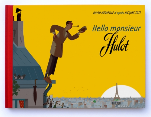 Hello Monsieur Hulot David Merveille Ed du Rouergue.jpg