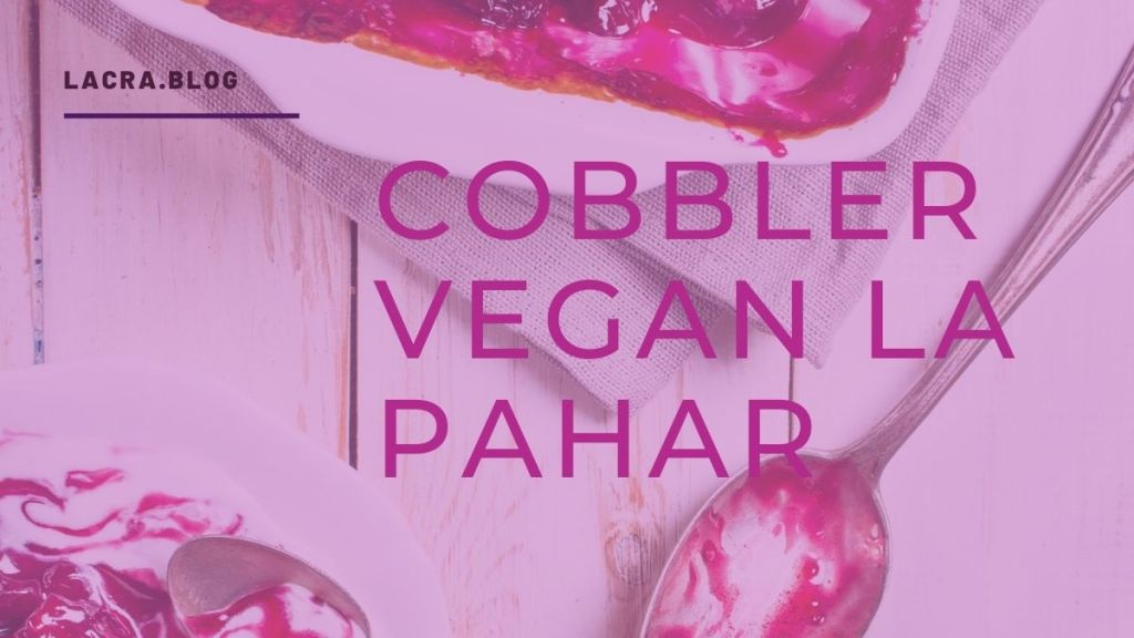 Cobbler vegan la pahar