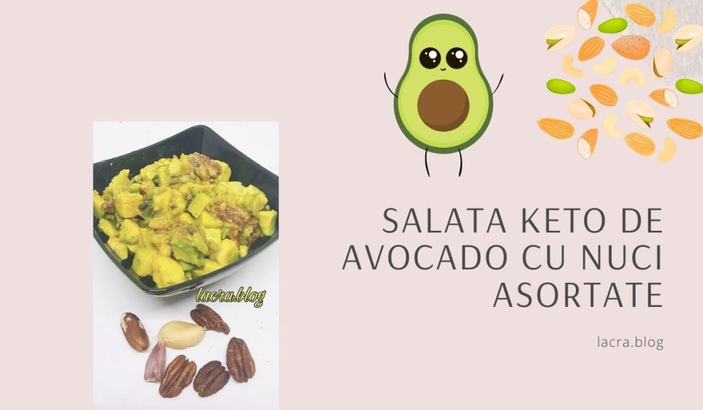 Salata keto de avocado cu nuci asortate