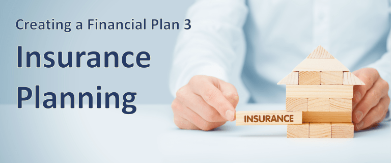 Creating a Financial Plan 3 – Insurance Planning