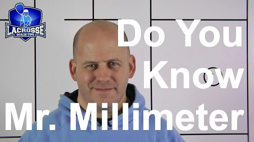 Hey Lacrosse Goalie! Do You Know Mr. Millimeter?