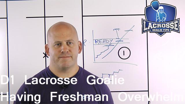 D1 Lacrosse Goalie Having Freshman Overwhelm