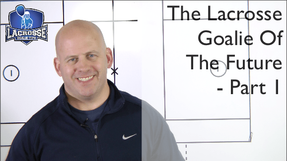 The Lacrosse Goalie Of The Future – Part 1