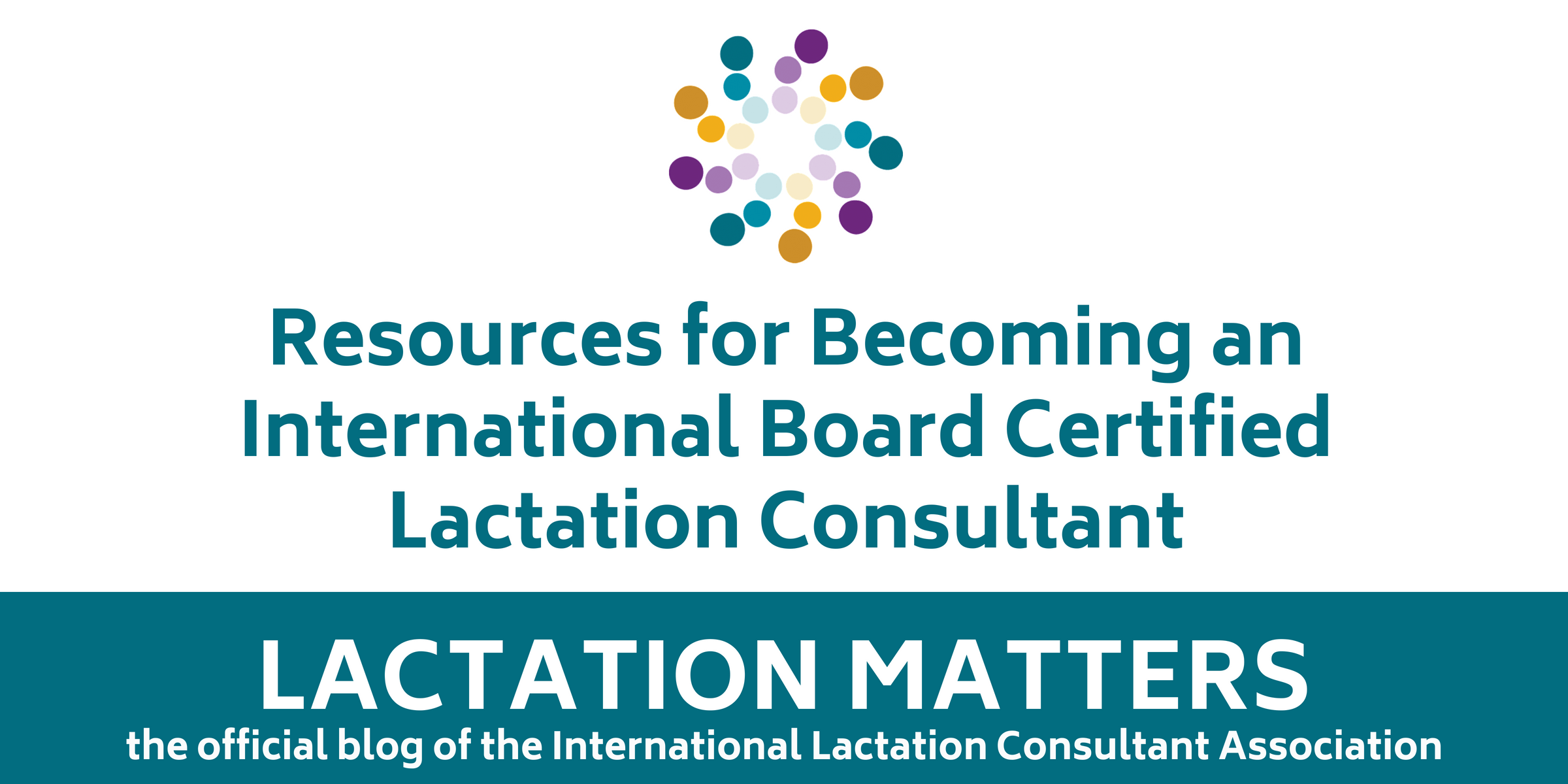 Resources for Becoming an International Board Certified Lactation ...