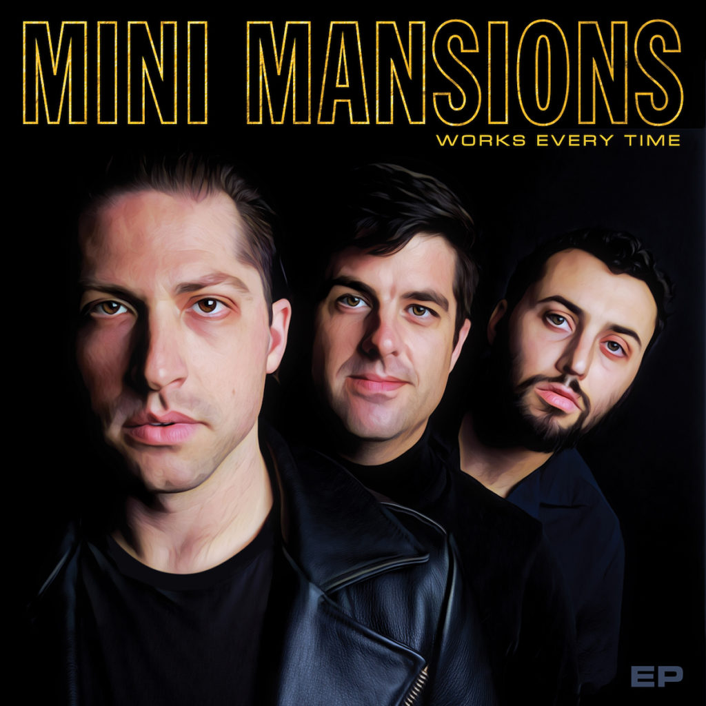 Mini Mansions - Works Every Time - EP