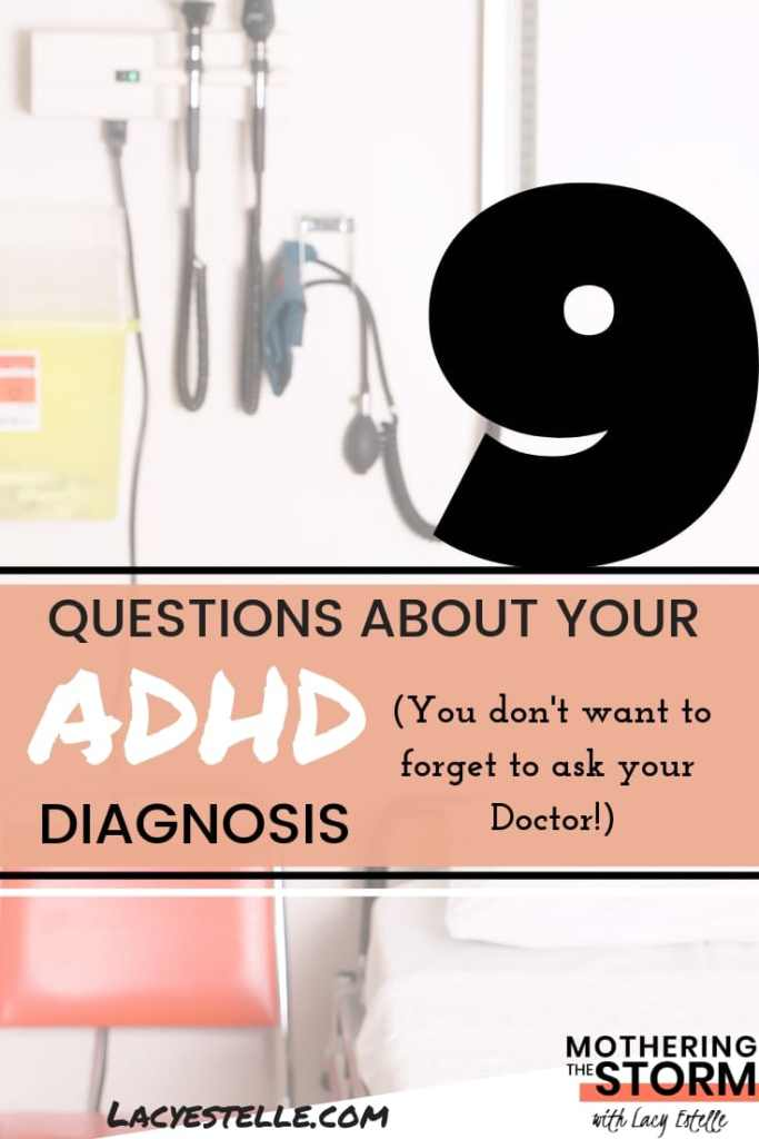 ADHD Diagnosis questions, Questions to ask your doctor about ADHD, Lacy Estelle, Mothering the storm.