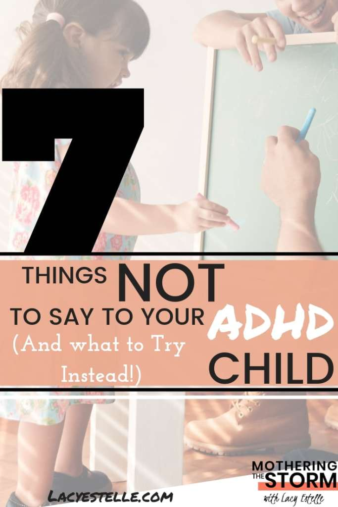 Things NOT to say to an ADHD Child, ADHD Parenting, ADHD Adulthood, ADHD Children,