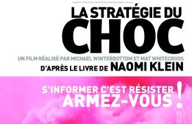 200410 - La Stratégie du choc affiche film Michael Winterbottom Mat Whitercross et Naomi Klein - La Déviation