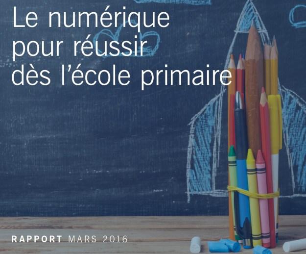 200423 - Visuel Rapport mars 2016 sur Le numérique pour réussir dès l'école primaire - La Déviation