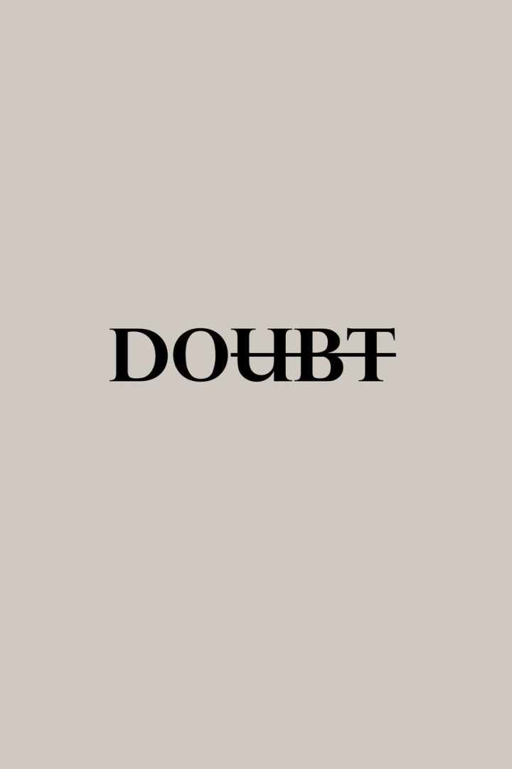 motivational simple inscription against doubts