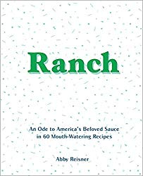 Ranch cookbook with 60 recipes all about ranch.