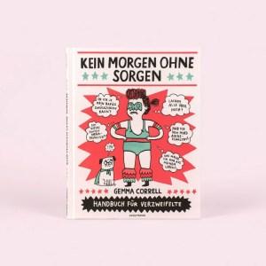 Kein Morgen ohne Sorgen, Buch von Gemma Correll
