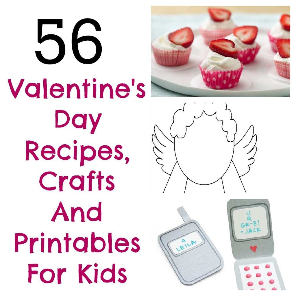 56 Valentine S Day Arts And Crafts Printables And Snack Ideas For Kids