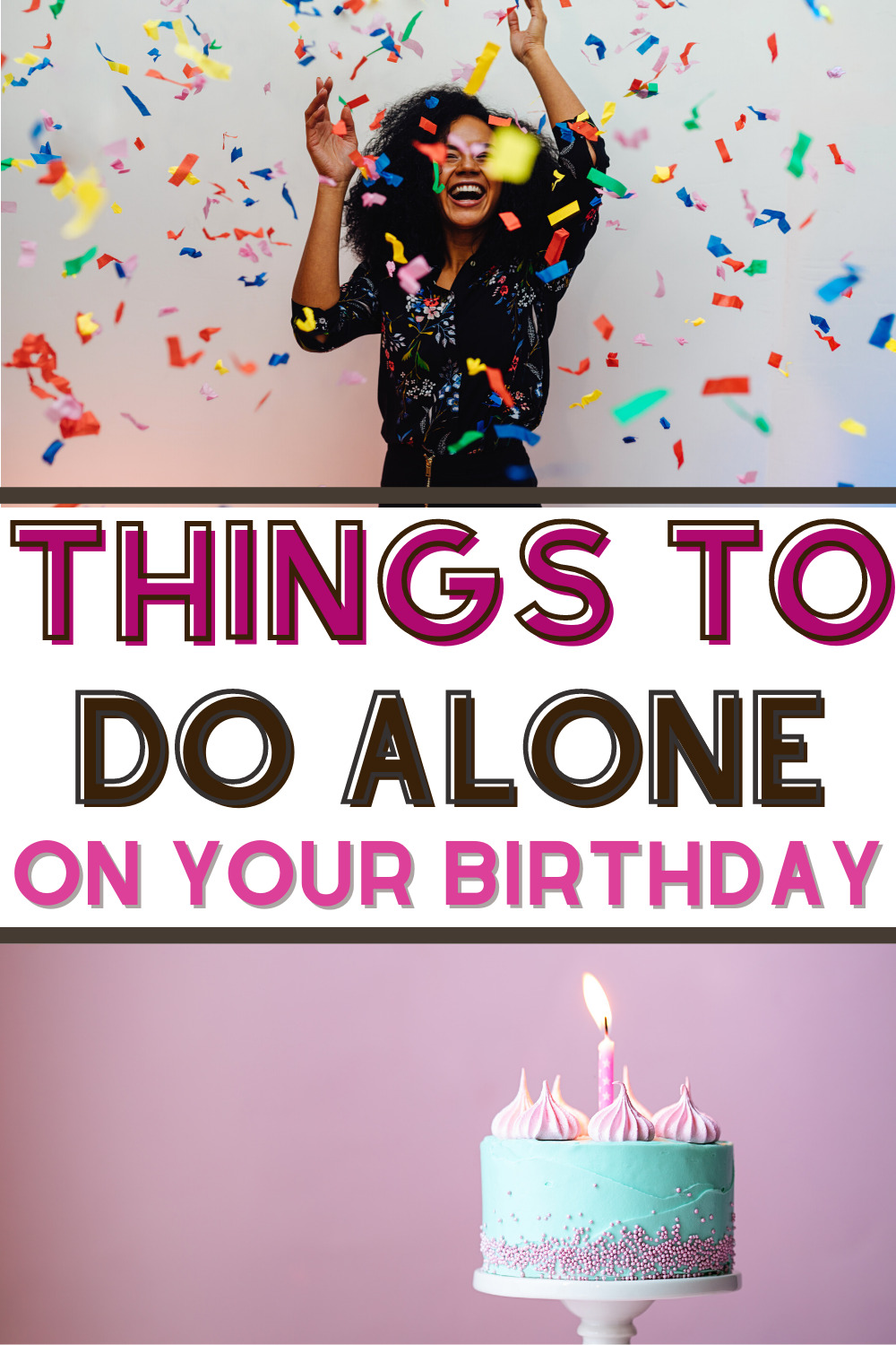 12 Things To Do On Your Birthday Alone