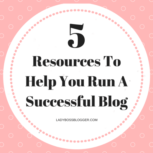 Entrepreneurial resources by female entrepreneurs on how resources to help you run a successful blog on ladybossblogger