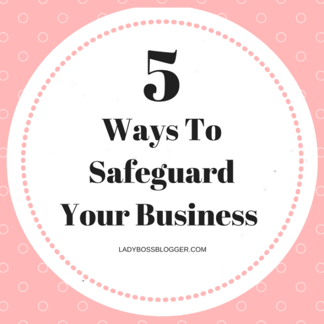 Entrepreneurial resources by female entrepreneurs on ladybossblogger 5 Ways To Safeguard Your Business