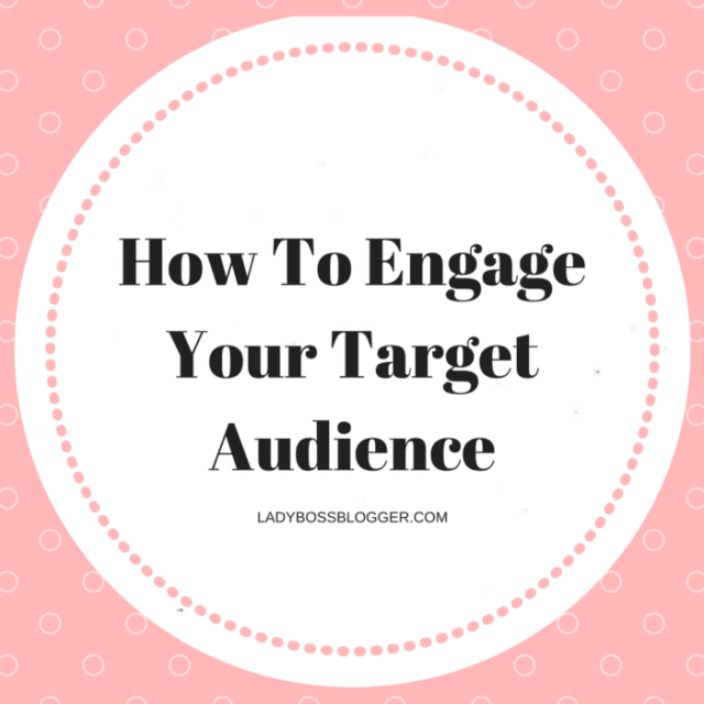Entrepreneurial resources by female entrepreneurs on ladybossblogger How To Engage Your Target Audience