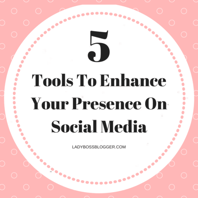 Entrepreneurial resources by female entrepreneurs written by Megan Nager 5 Tools To Enhance Your Presence On Social Media