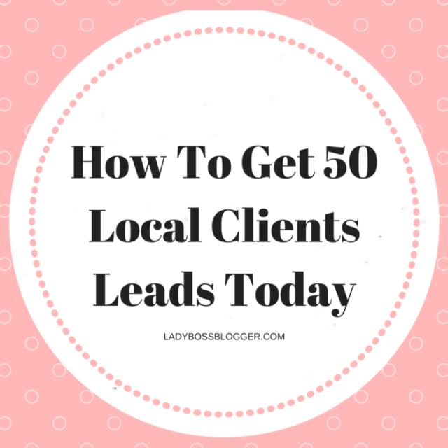 Entrepreneurial resources by female entrepreneurs written by Abby Lee Hood on ladybossblogger How To Get 50 Local Clients Leads Today