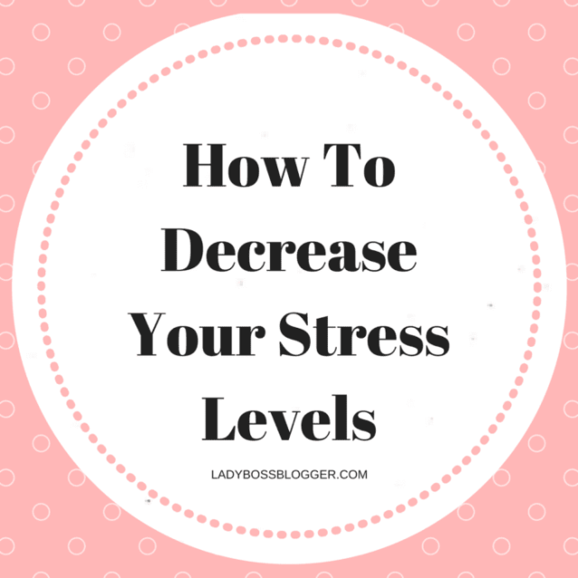 Entrepreneurial resources by female entrepreneurs on ladybossblogger How To Decrease Your Stress Levels