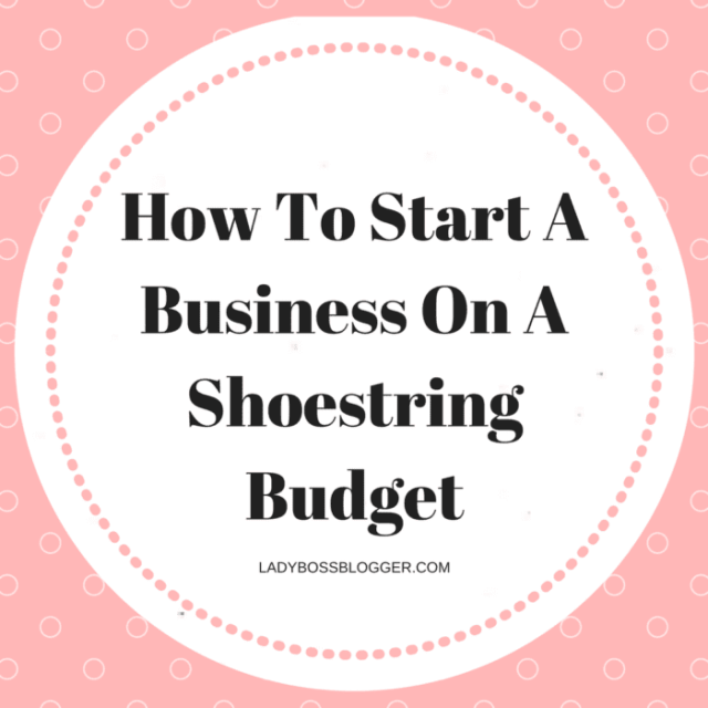 Entrepreneurial resources by female entrepreneurs on ladybossblogger How To Start A Business On A Shoestring Budget