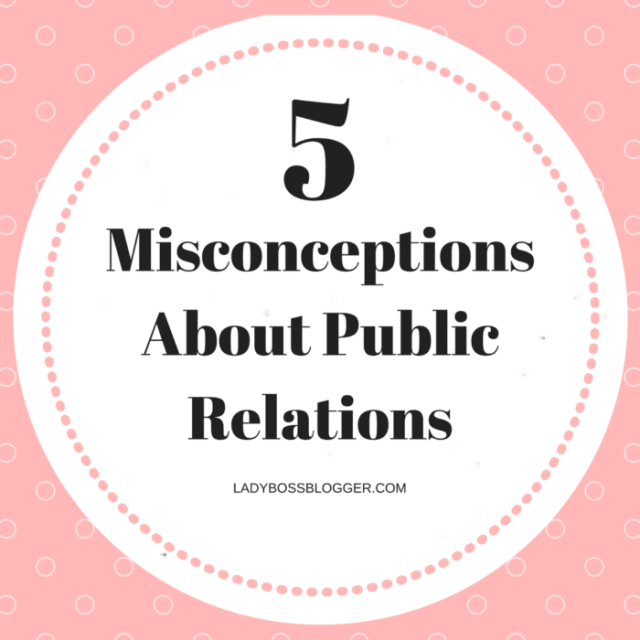 Entrepreneurial resources by female entrepreneurs on ladybossblogger 5 Misconceptions About Public Relations