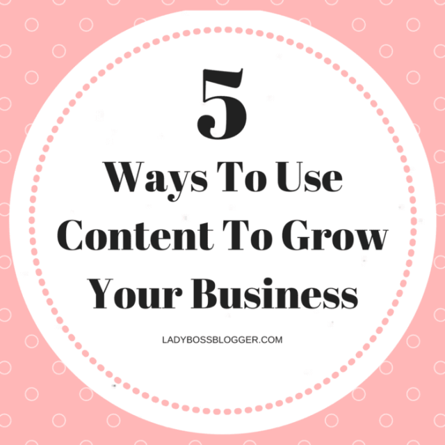 Entrepreneurial resources by female entrepreneurs written by Melanie Deziel 5 Ways To Use Content To Grow Your Business